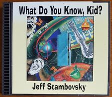 Jeff Stambovsky - What Do You Know Kid? - CD - Buy 1 Item, Get 1 to 4 at 50% Off