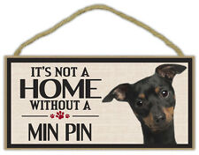 Wood Sign: It's Not A Home Without A MIN PIN (MINIATURE PINSCHER) | Dogs, Gifts