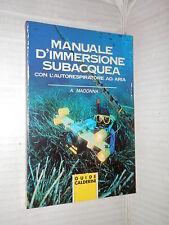 MANUALE D IMMERSIONE SUBACQUEA Con autorespiratore ad aria Adriano Madonna 1992