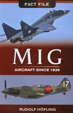 MIG AIRCRAFT SINCE 1939 / MIG Flugzeuge von 1939 - Monographie
