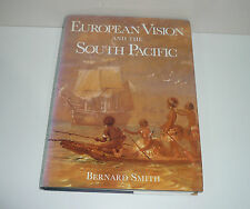 EUROPEAN VISION AND THE SOUTH PACIFIC BY BERNARD SMITH