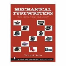 Mechanical Typewriters: Their History, Value and Legacy by Thomas A. Russo...