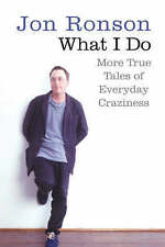 What I Do: More True Tales of Everyday Craziness, Good Condition Book, Jon Ronso
