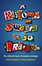 A History of Sweets in 50 Wrappers, Norman, Phil, Berry, Steve, New Book