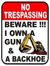 Warning BEWARE I Own A  Gun & A Backhoe Do Not Trespass Retro Metal Sign 9x12
