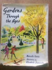 Gardens through the Ages by Marcelle Verite Illustrated Elisabeth Ivanovsky