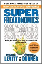 Super Freakonomics: Global Cooling, Patriotic Prostitutes, and Why Suicide Bombe