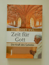 Benedikt XVI Zeit für Gott Die Kraft des Gebetes
