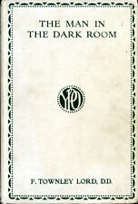 Lord, F Townley THE MAN IN THE DARK ROOM AND OTHER PEOPLE AND THINGS 1927 Hardba