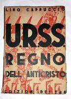 U.R.S.S. regno dell'anticristo - Lino Cappuccio -  Edizioni Dei Tre, 1932