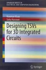 SpringerBriefs in Electrical and Computer Engineering: Designing TSVs for 3D...
