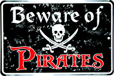 """Beware of Pirates 8"""" x12"""" Aluminum Sign NEW MADE IN THE USA"""