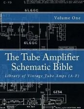 The Tube Amplifier Schematic Bible Volume 1: Library of Vintage Tube Amps (A-F)