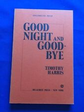 GOOD NIGHT AND GOODBYE - UNCORRECTED PROOF BY TIMOTHY HARRIS