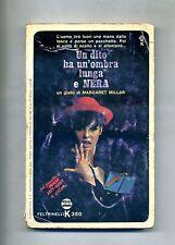 Margaret Millar # UN DITO HA UN'OMBRA LUNGA E NERA # Feltrinelli 1967