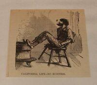 1878 small magazine engraving ~ NO BUSINESS, California Life