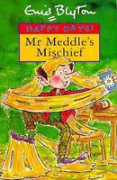 (Good)-Mr. Meddle's Mischief (Happy Days) (Paperback)-Blyton, Enid-0747532176