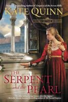 Serpent and the Pearl : A Novel of the Borgias, Paperback by Quinn, Kate, Bra...