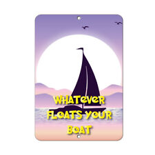 Whatever Floats Your Boat Funny Quote Aluminum METAL Sign