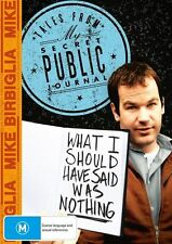 Mike Birbiglia - What I Should Have Said Was Nothing : Tales From My Secret Publ