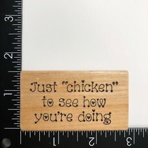 Darcie's Just Chicken To See How You're Doing Wood Mounted Rubber Stamp H4713