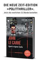 John le Carre - Agent in eigener Sache (Die Zeit, Band 5)