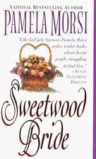 Sweetwood Bride by Pamela Morsi (1999, Paperback)