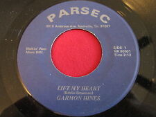RARE COUNTRY 45 - GARMON HINES - LIFT MY HEART / ITS CRAZY - PARSEC 80501