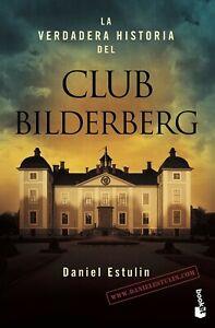 DANIEL ESTULIN LA VERDADERA HISTORIA DEL CLUB BILDERBERG LIBRO NUEVO