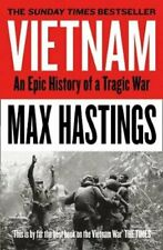 Vietnam An Epic History of a Tragic War by Max Hastings 9780008133016