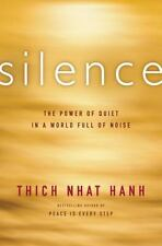 Silence : The Power of Quiet in a World Full of Noise by Thich Nhat Hanh...