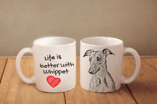 "Whippet - ceramic cup, mug ""Life is better"",UK"