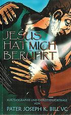 Japter Joseph Bill, Jesus hat mich berührt, Kurz-Biographie, Exerzitien-Vorträge