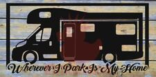WHEREVER I PARK IS MY HOME STICKER DECAL FIAT MOTORHOME AUTOCRUISE PILOTE THOR