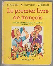 Le premier livre de français Cours élémentaire 1ère année R. Delandre...1966
