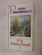 IL FU MATTIA PASCAL Luigi Pirandello Lito Rama 1994 libro romanzo narrativa di