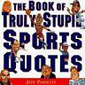 Libro de Realmente Estúpido Sports Frases por Parietti, Jeff
