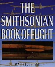The Smithsonian Book of Flight by Walter Boyne Hardcover Jacket 1994 Illustrated