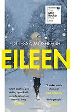 Eileen: Longlisted for the Man Booker Prize by Moshfegh, Ottessa | Paperback Boo