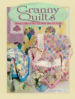 Granny Quilts : Vintage Quilts of the '30s Made New for Today