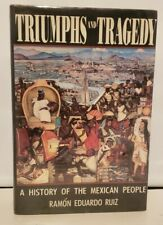 Triumphs and Tragedy : A History of the Mexican People Ramon Eduardo Ruiz