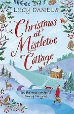 Christmas at Mistletoe Cottage: a heartwarming, feel-good Christmas romance: Book 2 by Lucy Daniels (Paperback, 2017)