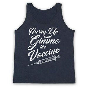 HURRY UP AND GIMME THE VACCINE VIRUS VACCINATION UNISEX TANK TOP VEST