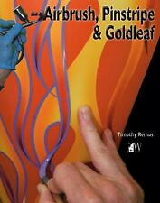 How to Airbrush, Pinstripe and Goldleaf by Timothy Remus (2012, Paperback)