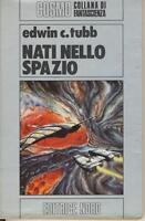 TUBB EDWIN C. NATI NELLO SPAZIO NORD COSMO ARGENTO 134 1983