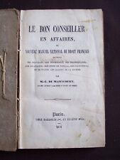 Le bon conseiller en affaires, ou nouveau manuel national de droit français