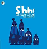 Shh! We Have a Plan by Haughton, Chris, NEW Book, FREE & Fast Delivery, (Paperba