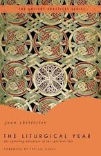 The Liturgical Year (The Ancient Practices Series) by Chittister, Joan
