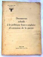 GUERRE 39/45. Documents relatifs à la politique franco-anglaise. BERLIN 1940