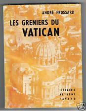 LES GRENIERS DU VATICAN ANDRE FROSSARD 1960  EGLISE